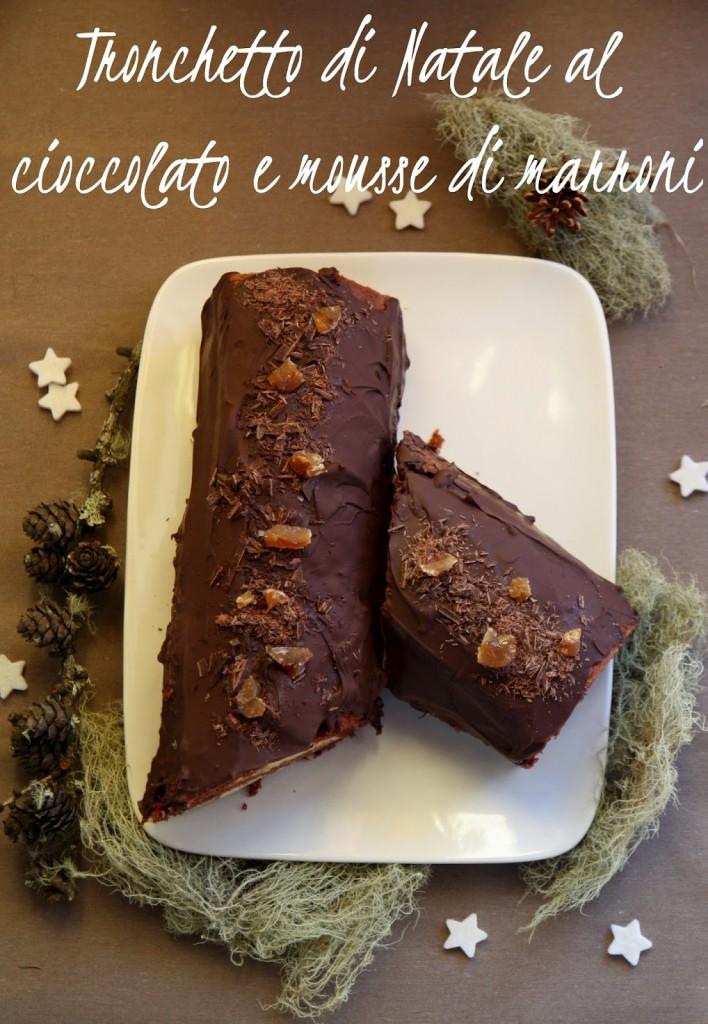 Tronchetto Di Natale Al Cioccolato Fondente.Tronchetto Di Natale Al Cioccolato E Mousse Di Marroni